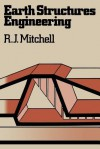 Earth Structures Engineering - R.J. Mitchell