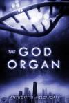The God Organ - Anthony J. Melchiorri