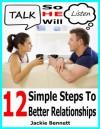 Talk So He Will Listen: 12 Simple Steps To Stronger Relationships - Jackie Bennett