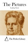 The Pictures - Ludwig Tieck, The Perfect Library