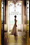 By Daisy Goodwin:The American Heiress: A Novel [Hardcover] - Daisy Goodwin