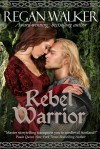 Rebel Warrior - Regan Walker