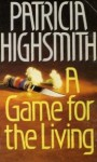 A Game for the Living - Patricia Highsmith