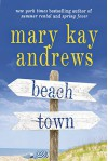 Beach Town: A Novel - Mary Kay Andrews
