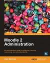 Moodle 2 Administration - Alex Buchner
