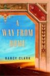 A Way from Home: A Novel - Nancy Clark