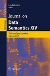 Journal On Data Semantics Xiv (Lecture Notes In Computer Science / Journal On Data Semantics) - Stefano Spaccapietra, Lois Delcambre
