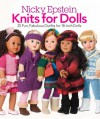 Nicky Epstein Knits for Dolls: 25 Fun, Fabulous Outfits for 18-Inch Dolls - Nicky Epstein