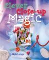 Clever Close-up Magic - Bob Longe