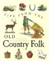 Tips From The Old Country Folk - Elizabeth Drury