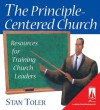 The Principle- Centered Church: Resources for Training Church Leaders [With Training and Training] - Stan Toler