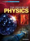 The History of Physics - Anne Rooney
