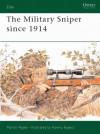 The Military Sniper since 1914 - Martin Pegler