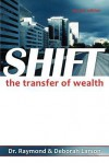 Shift- The Transfer of Wealth - Raymond Larson, Deborah Larson