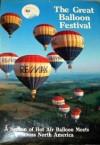 Great Balloon Festival: A Season of Hot Air Balloon Meets Across North America - Joseph Nigg