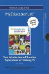 New Myeducationlab with Pearson Etext -- Standalone Access Card -- For Your Introduction to Education: Explorations in Teaching - Sara Davis Powell