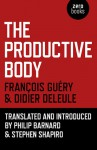 The Productive Body - François Guéry, Didier Deleule, Philip Barnard, Stephen Shapiro