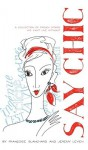 Say Chic: A Collection of French Words We Can't Live Without - Francoise Choi, Jeremy Leven