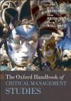 The Oxford Handbook of Critical Management Studies (Oxford Handbooks in Business and Management) - Mats Alvesson, Hugh Willmott, Todd Bridgman