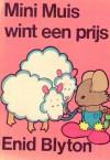 Mini Muis wint een prijs - Enid Blyton