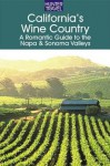 California's Wine Country - A Romantic Guide to the Napa & Sonoma Valleys - Robert White