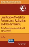 Quantitative Models for Performance Evaluation and Benchmarking: Data Envelopment Analysis with Spreadsheets - Joe Zhu