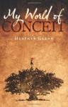 My World of Conceit - Heather Glenn