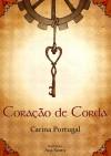 Coração de Corda - Carina Portugal, Ana Santo