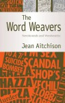 The Word Weavers: Newshounds and Wordsmiths - Jean Aitchison
