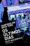 Os Últimos Dias (Vampiros em Nova York, #2) - Scott Westerfeld