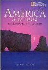 America A. D. 1000: The Land And The Legends - Ronald M. Fisher