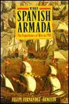The Spanish Armada: The Experience of War in 1588 - Felipe Fernández-Armesto