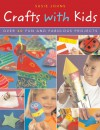 Crafts with Kids: Over 40 Fun and Fabulous Projects - Susie Johns