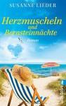 Herzmuscheln und Bernsteinnächte: Roman - Susanne Lieder