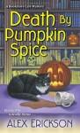 Death by Pumpkin Spice (A Bookstore Café Mystery) - Alex Erickson