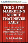 The 2-Step Marketing Secret Than Never Fails! - T.J. Rohleder