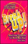 Break Up: When Large Companies Are Worth More Dead Than Alive - Andrew Campbell, Richard Koch