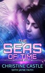 The Seas of Time (A Love Across Stars Series Novel) - Christine Castle, Jayne Faith