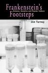 Frankenstein's Footsteps: Science, Genetics and Popular Culture - John Turney, John Turney