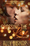 Crossing the Line: Without a Trace series, a contemporary erotic romance novel - Ally Bishop, Patricia D. Eddy, Audrey Maddox