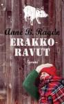 Erakkoravut - Anne B. Ragde