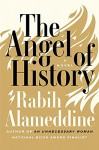 The Angel of History: A Novel - Rabih Alameddine