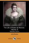 The Life of Marie de Medicis - Volume III - Julia Pardoe