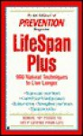 Lifespan-plus: 900 natural techniques to live long - Prevention Magazine