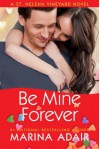 Be Mine Forever (A St. Helena Vineyard Novel) - Marina Adair