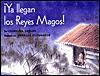 YA Llegan los Reyes Magos! = The Three Kings Are Here! - Georgina Lazaro
