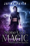 Stone Cold Magic (Ella Grey Series Book 1) - Jayne Faith, Christine Castle
