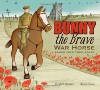 Bunny the Brave War Horse: Based on a True Story - Marie Lafrance, Elizabeth MacLeod
