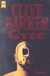 Gyre. Roman. - Clive Barker
