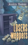 Losers, Weepers (Alex Peres, #5) - Jessica Thomas